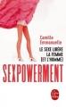 Couverture Sexpowerment : Le sexe libère la femme (et l'homme) Editions Le Livre de Poche 2017