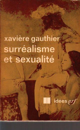 Xaviere gauthier surrealisme et sexualite