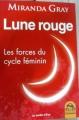 Couverture Lune rouge : Les forces du cycle féminin Editions Macro 2013