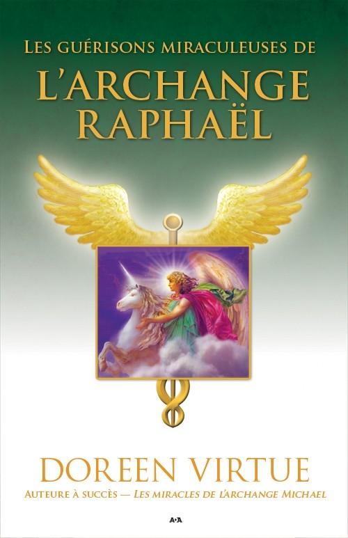 Couverture Les guérisons miraculeuses de l'archange Raphaël
