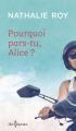 Couverture Pourquoi pars-tu, Alice? Editions Libre Expression 2017