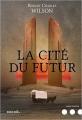Couverture La Cité du futur Editions Denoël (Lunes d'encre) 2017