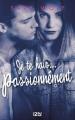 Couverture Lovely vicious, tome 1 : Je te hais... passionnément Editions 12-21 2017