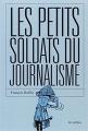 Couverture Les petits soldats du journalisme Editions Les arènes 2003