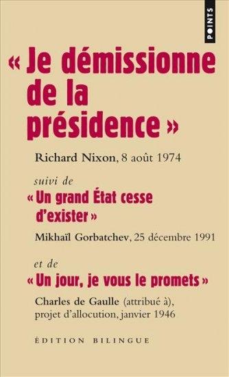 """Couverture """"Je démissionne de la présidence"""" suivi de """"Un grand Etat cesse d'exister"""" et de """"Un jour, je vous le promets"""""""