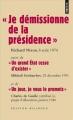 """Couverture """"Je démissionne de la présidence"""" suivi de """"Un grand Etat cesse d'exister"""" et de """"Un jour, je vous le promets"""" Editions Points (Les grands discours) 2010"""
