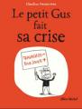 Couverture Le petit Gus fait sa crise Editions Albin Michel 2010