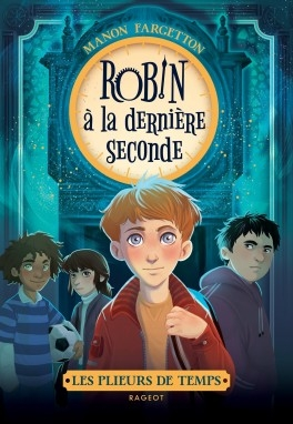 Couverture Les plieurs de temps, tome 1 : Robin à la dernière seconde