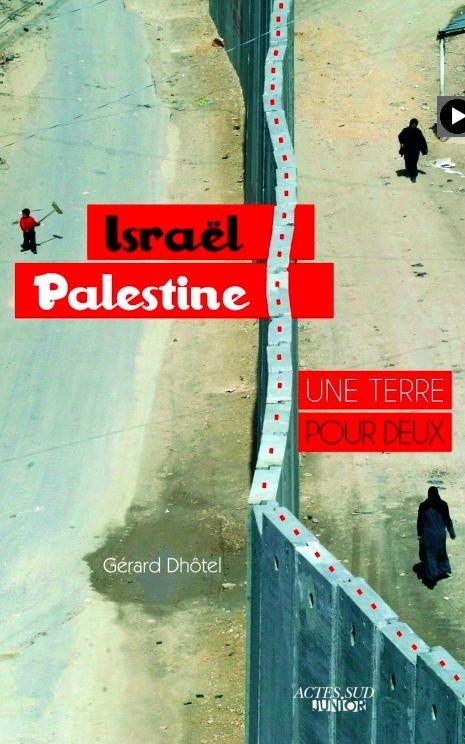 Couverture Israël - Palestine : une terre pour deux