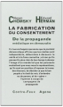 Couverture La fabrication du consentement : De la propagande médiatique en démocratie Editions Agone  2008