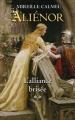 Couverture Aliénor, tome 2 : L'Alliance brisée Editions France Loisirs 2012