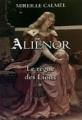 Couverture Aliénor, tome 1 : Le règne des lions Editions France Loisirs 2012