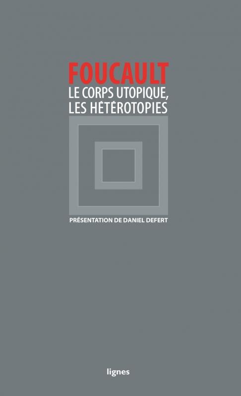 Couverture LE CORPS UTOPIQUE - LES HÉTÉROTOPIES