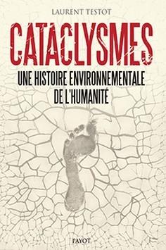 Couverture Cataclysmes, une histoire environnementale de l'humanité