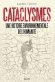 Couverture Cataclysmes, une histoire environnementale de l'humanité Editions Payot (Histoire) 2017