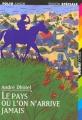Couverture Le pays où l'on n'arrive jamais Editions Folio  (Junior - Edition spéciale) 1997