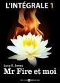 Couverture Mr Fire et moi, intégrale, tome 1 Editions Addictives 2014