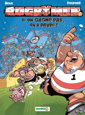 Couverture Les Rugbymen, tome 2 : Si on gagne pas, on a perdu !