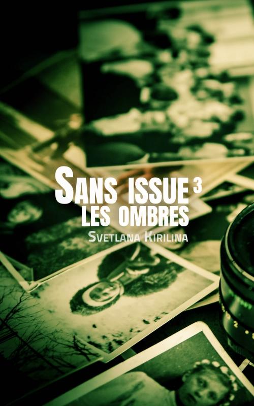 http://entournantlespages.blogspot.fr/2017/09/sans-issue-les-ombres-tome-3-svetlana.html