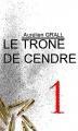 Couverture Le trône de cendre, tome 1 Editions Autoédité 2016