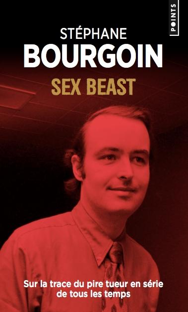 Couverture Sex Beast : Sur la trace du pire tueur en série de tous les temps
