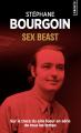 Couverture Sex Beast : Sur la trace du pire tueur en série de tous les temps Editions Points 2017