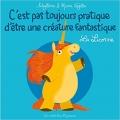 Couverture C'est pas toujours pratique d'être une créature fantastique : La licorne Editions Des ronds dans l'O (Jeunesse) 2015