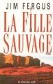 Couverture La Fille sauvage Editions Cherche Midi 2004
