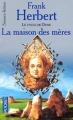 Couverture Le Cycle de Dune (7 tomes), tome 7 : La Maison des mères Editions Pocket (Science-fiction) 2001