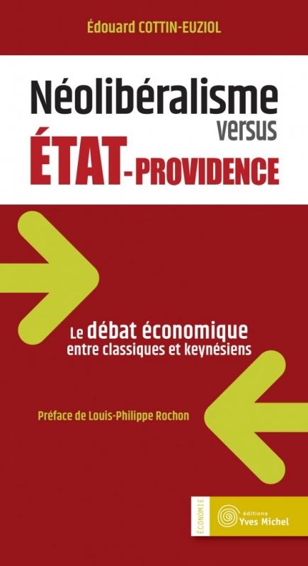 Couverture Néolibéralisme versus Etat-Providence : le débat économique entre classiques et keynésiens