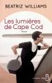 Couverture Les Lumières de Cape Cod Editions Belfond (Le cercle) 2017