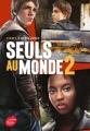 Couverture Seuls au monde, tome 2 Editions Le Livre de Poche (Jeunesse) 2017