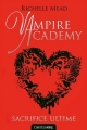 Couverture Vampire academy, tome 6 : Sacrifice ultime Editions Castelmore 2013