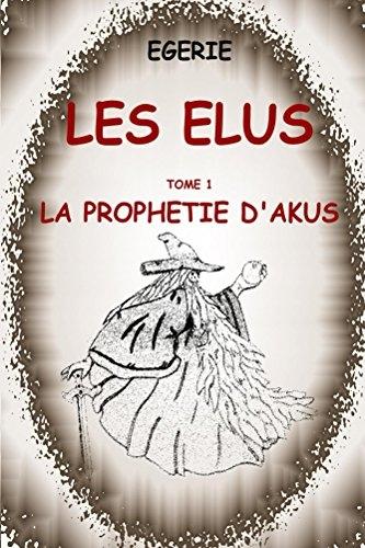 Couverture Les élus, tome 1 : La prophétie d'Akus