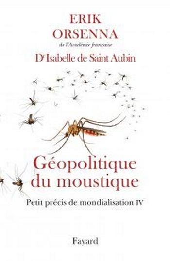 Couverture Petit précis de mondialisation, tome 4 : Géopolitique du moustique