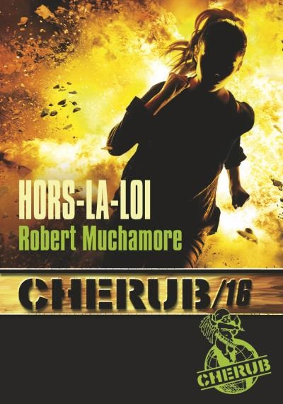 Couverture Cherub, tome 16 : Hors-la-loi