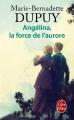 Couverture Angélina, tome 3 : Le souffle de l'aurore / La force de l'aurore Editions Le Livre de Poche 2017