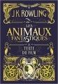 Couverture Les Animaux Fantastiques : Le texte du film Editions Pottermore Limited 2017