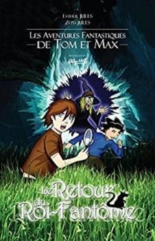 Couverture Les aventures fantastiques de Tom et Max, tome 1 : Le retour du roi-fantôme
