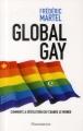 Couverture Global gay : Comment la révolution gay change le monde / La longue marche des homosexuels Editions Flammarion (Document) 2013
