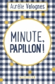 Couverture Minute, papillon ! Editions Mazarine 2017