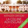 Couverture La colline aux esclaves Editions Audible Studios 2016