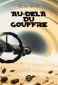 Couverture Au-delà du gouffre Editions Le Bélial' 2016