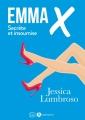 Couverture Emma X : Secrète et insoumise, intégrale Editions Addictives (Luv) 2017