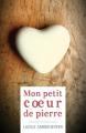 Couverture Mon petit coeur de pierre Editions Librinova 2017