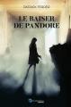 Couverture Le baiser de Pandore, intégrale Editions Incartade(s) 2017