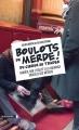 Couverture Boulots de merde ! : Du cireur au trader : Enquête sur l'utilité et la nuisance sociales des métiers Editions La découverte 2016