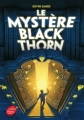 Couverture Le mystère Blackthorn, tome 1 Editions Le Livre de Poche (Jeunesse) 2017
