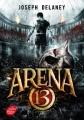 Couverture Arena 13, tome 1 Editions Le Livre de Poche (Jeunesse) 2017