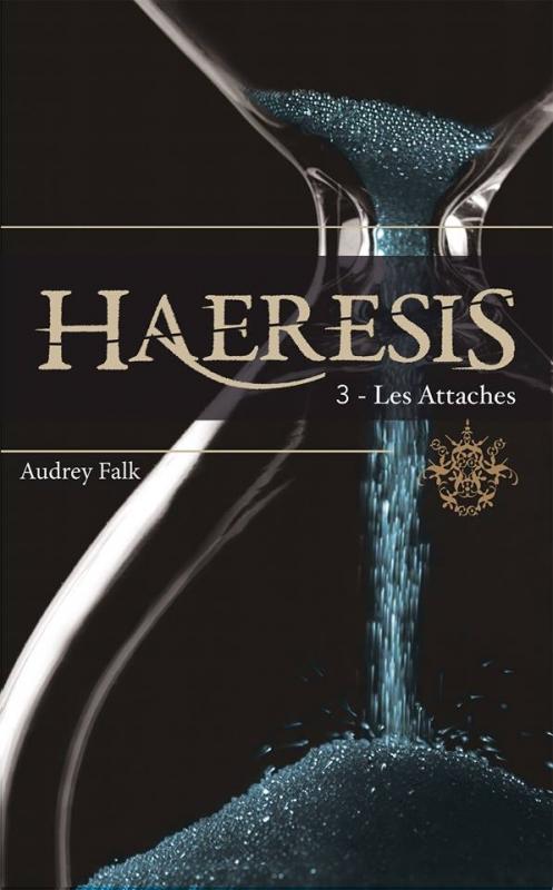 Couverture Haeresis, tome 3 : Les Attaches